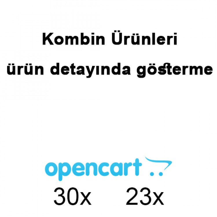 Opencart Kombin Ürün Eşleştirme 30x,23x
