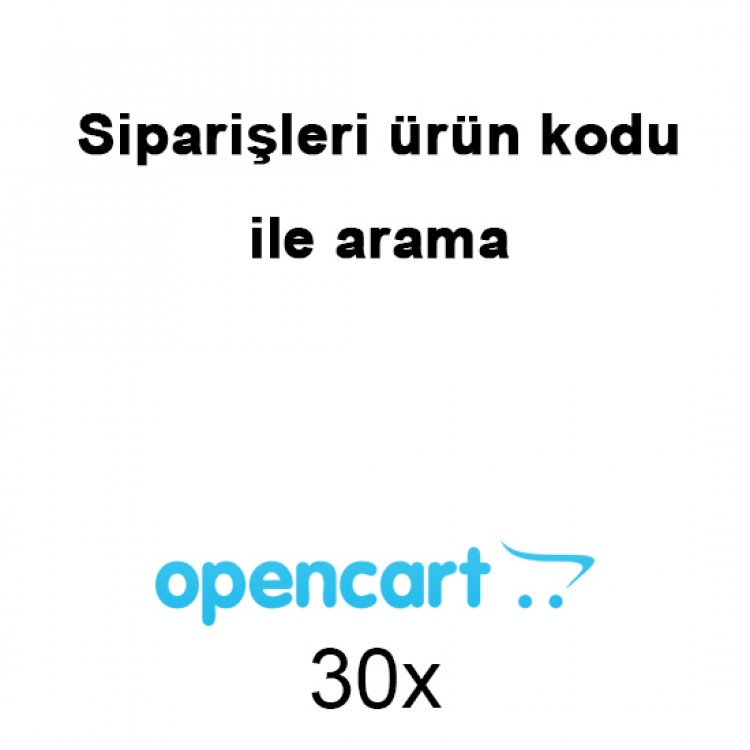 Opencart Sipariş sayfasında ürün kodu ile arama